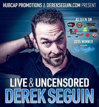Derek Seguin Live and Uncensored